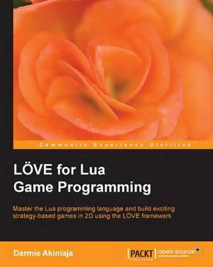 LOVE for Lua Game Programming