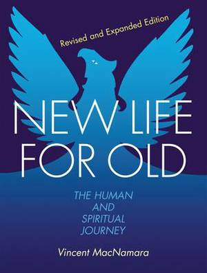 New Life for Old: The Human and Spiritual Journey