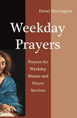 Weekday Prayers: Prayer for Weekday Masses and Prayer Services