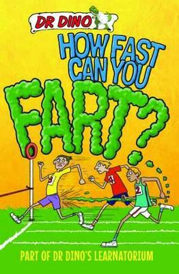 How Fast Can You Fart?: And Other Weird, Gross and Disgusting Facts