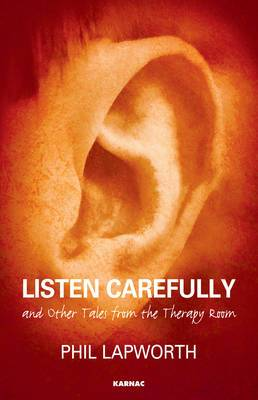 Listen Carefully and Other Tales from the Therapy Room