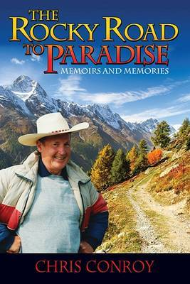 The Rocky Road to Paradise: Memoirs and Memories