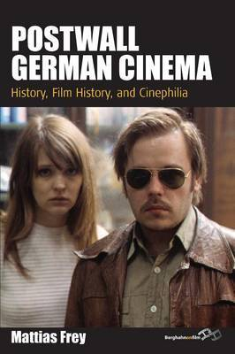 Postwall German Cinema: History, Film History and Cinephilia