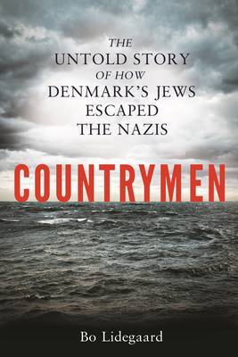 Countrymen: The Untold Story of How Denmark's Jews Escaped the Nazis