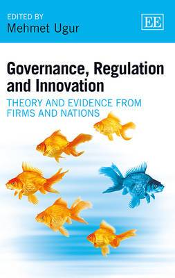Governance, Regulation and Innovation: Theory and Evidence from Firms and Nations