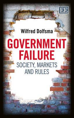 Government Failure: Society, Markets and Rules