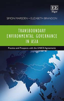Transboundary Environmental Governance in Asia: Practice and Prospects with the UNECE Agreements