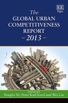 The Global Urban Competitiveness Report - 2013: 2013