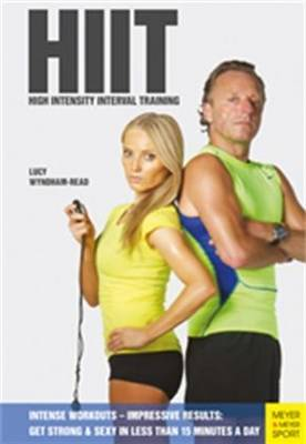 HIIT - High Intensity Interval Training: Get Strong & Sexy in Less Than 15 Minutes a Day: Intense Workouts-Impressive Results