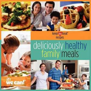 Keep the Beat Recipes: Deliciously Healthy Family Meals