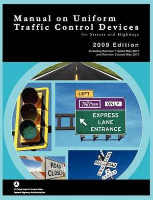 Manual on Uniform Traffic Control for Streets and Highways (Includes Changes 1 and 2 Dated May 2012)