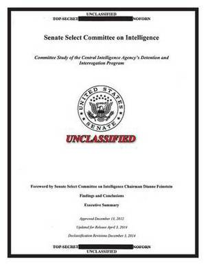 Report on the CIA Detention and Interrogation Program: The Senate CIA Torture Report
