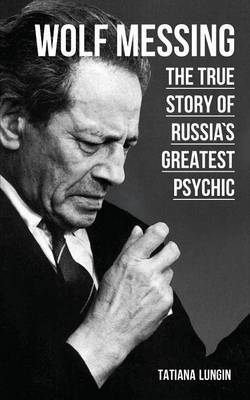 Wolf Messing: The True Story of Russia's Greatest Psychic