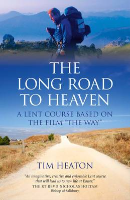 The Long Road to Heaven: A Lent Course Based on the Film  The Way