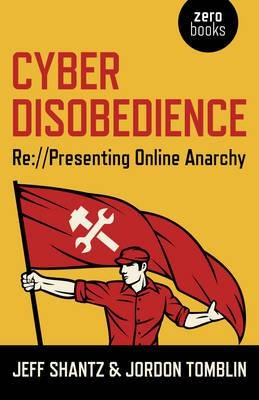Cyber Disobedience: Representing Online Anarchy