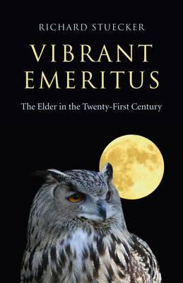 Vibrant Emeritus: The Elder in the Twenty-First Century