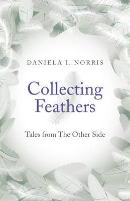 Collecting Feathers: Tales from the Other Side