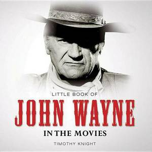 Little Book of John Wayne in the Movies