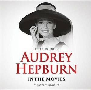Little Book of Audrey Hepburn in the Movies