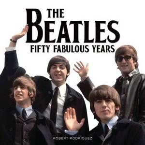 The Beatles 50 Fabulous Years