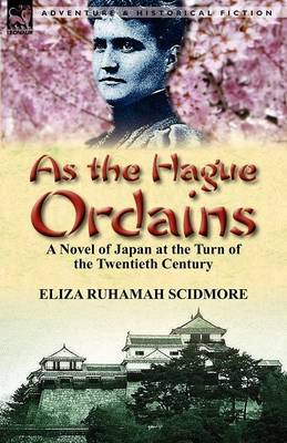 As the Hague Ordains: A Novel of Japan at the Turn of the Twentieth Century