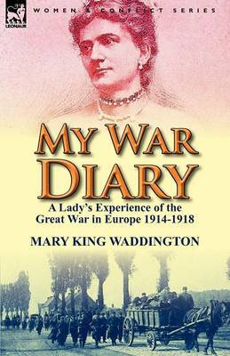 My War Diary: A Lady's Experience of the Great War in Europe 1914-1918