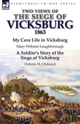 Two Views of the Siege of Vicksburg, 1863