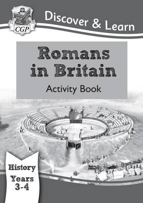 KS2 Discover & Learn: History - Romans in Britain Activity Book, Year 3 & 4