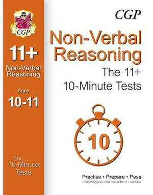 10-Minute Tests for 11+ Non-Verbal Reasoning (Ages 10-11) (for GL & Other Test Providers)