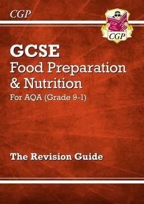 Grade 9-1 GCSE Food Preparation & Nutrition - AQA Revision Guide