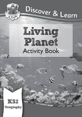 New KS2 Discover & Learn: Geography - Living Planet Activity Book