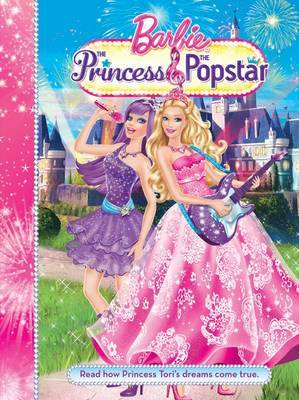 Barbie and the Princess and the Popstar Story Book