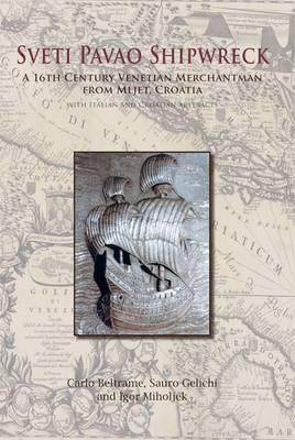 Sveti Pavao Shipwreck: A 16th Century Venetian Merchantman from Mljet, Croatia