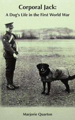 Corporal Jack: a Dog's Life in the First World War