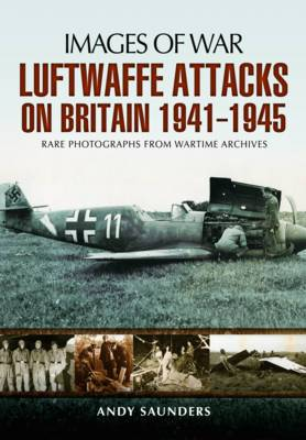 Luftwaffe's Attacks on Britain 1941-1945