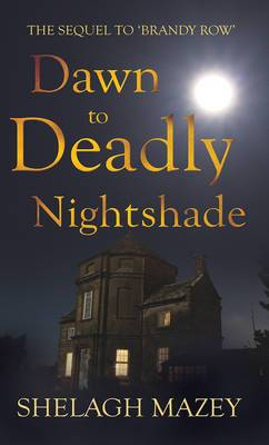 Dawn to Deadly Nightshade: Sequel to Brandy Row