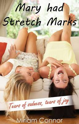 Mary Had Stretch Marks: Honesty in Friendship is Feckin' Great