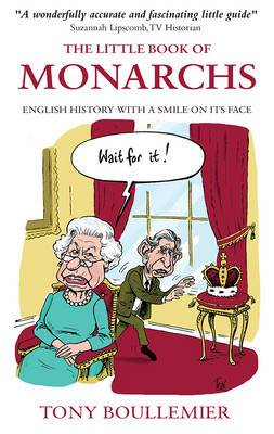 The Little Book of Monarchs: English History with a Smile on its Face