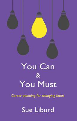 You Can & You Must: Career Planning for Changing Times