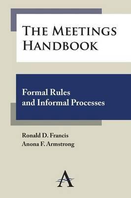 The Meetings Handbook: Formal Rules and Informal Processes