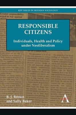 Responsible Citizens: Individuals, Health and Policy Under Neoliberalism
