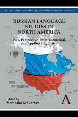 Russian Language Studies in North America: New Perspectives from Theoretical and Applied Linguistics