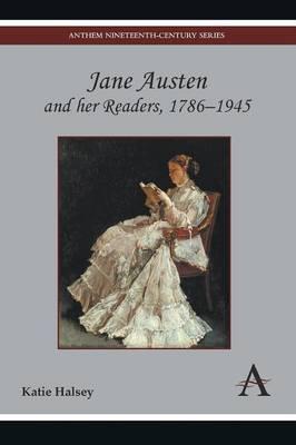 Jane Austen and Her Readers, 1786-1945