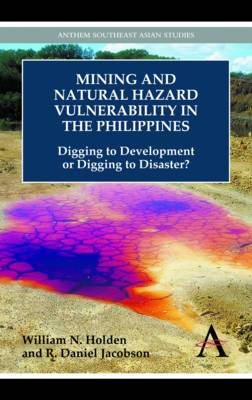 Mining and Natural Hazard Vulnerability in the Philippines: Digging to Development or Digging to Disaster?