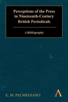 Perceptions of the Press in Nineteenth-Century British Periodicals: A Bibliography