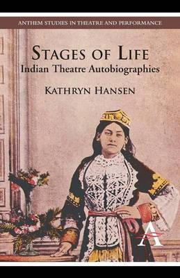 Stages of Life: Indian Theatre Autobiographies