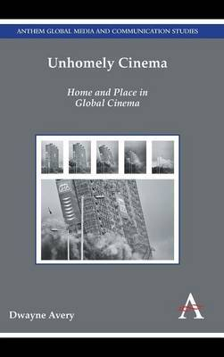 Unhomely Cinema: Home and Place in Global Cinema