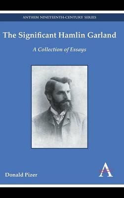 The Significant Hamlin Garland: A Collection of Essays