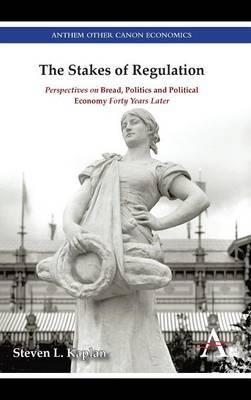 The Stakes of Regulation: Perspectives on 'Bread, Politics and Political Economy' Forty Years Later