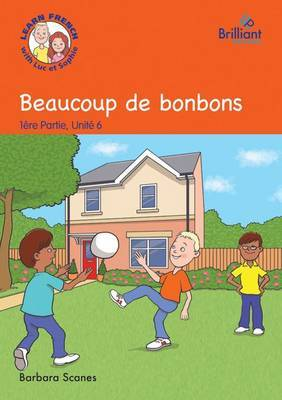Beaucoup de bonbons (Lots of sweets): Luc et Sophie French Storybook (Part 1, Unit 6)